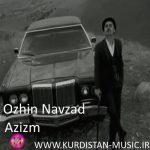 Ozhin Nawzad -Azizm ,(اوژین)ئوژین نه وزاد ئه زیزم,دانلود آهنگ ئوژین نوزاد عزیزم,اهنگ های ئوژین نوزاد