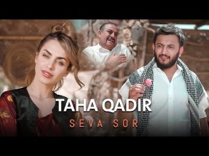 Taha Qadir – Seva Sor (تەها قادر – سێڤا سۆر) | دانلود آهنگ طاها قادر با نام سیف سور